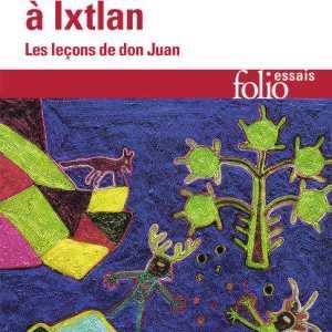 Le voyages à Ixtlan – vol. 3 – Castaneda
