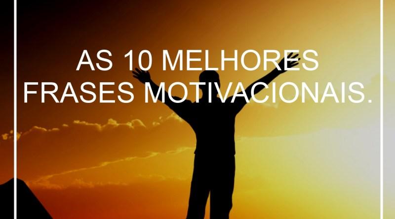 Frases De Motivação No Trabalho: As 10 Melhores Frases Motivacionais.