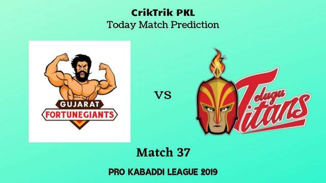 gujarat vs titans match37 - Gujarat Fortunegiants vs Telugu Titans Today Match Prediction - PKL 2019