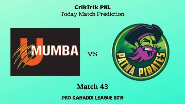 mumbai vs patna match43 - U Mumba vs Patna Pirates Today Match Prediction - PKL 2019