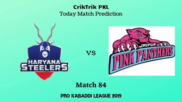 haryana vs jaipur match84 - Haryana Steelers vs Jaipur Pink Panthers Today Match Prediction - PKL 2019