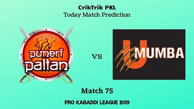 patna vs mumbai match75 - Puneri Paltan vs U Mumba Today Match Prediction - PKL 2019