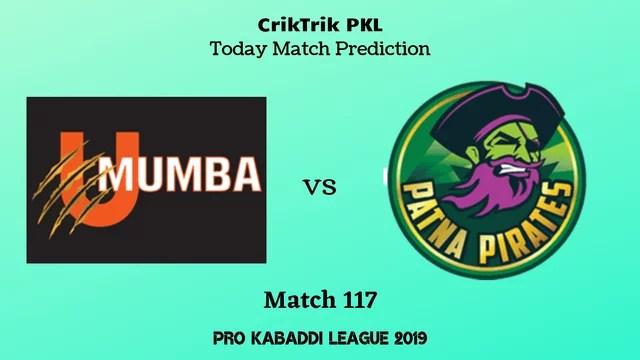 mumbai vs patna match117 prediction - U Mumba vs Patna Pirates Today Match Prediction - PKL 2019