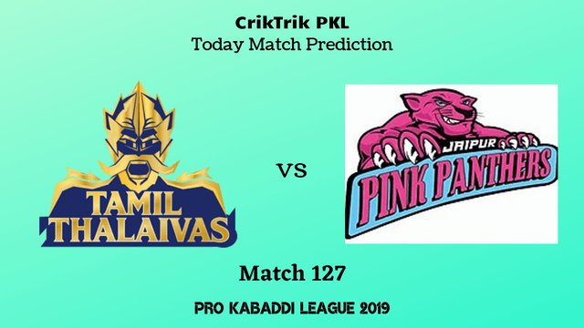 tamil vs jaipur match127 prediction - Tamil Thalaivas vs Jaipur Pink Panthers Today Match Prediction - PKL 2019
