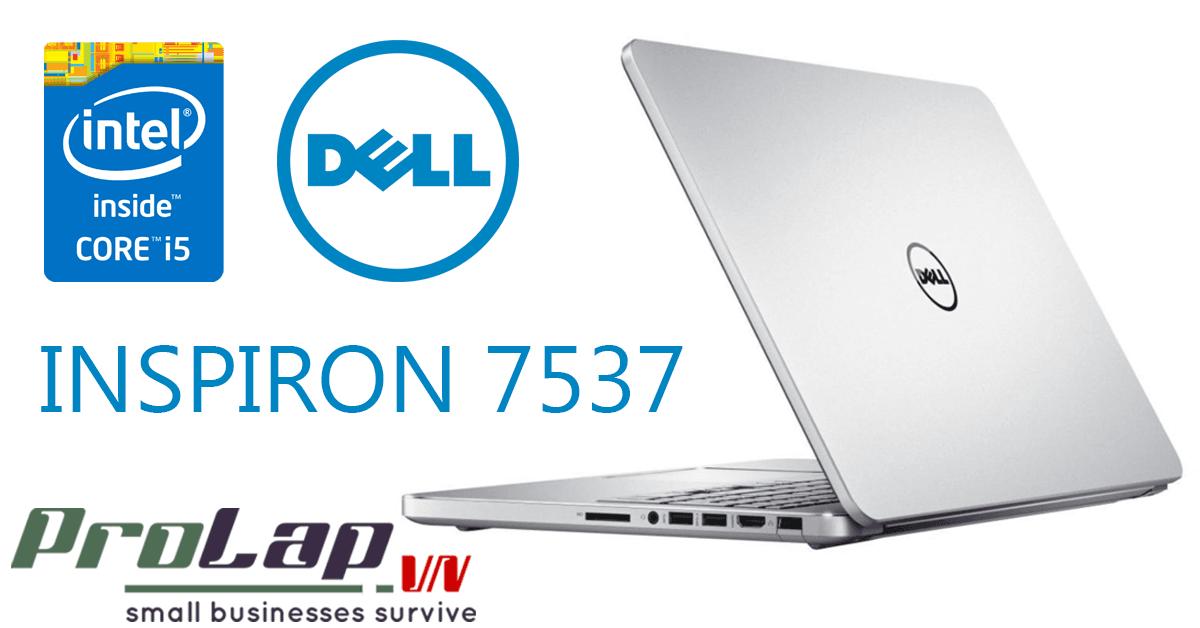 Dell inspiron 7537 vỏ nhôm nguyên khối giá tốt tại Prolap.vn