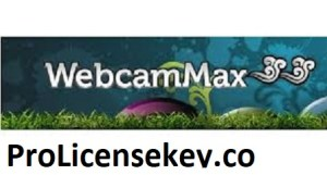 WebcamMax 8.0.7.8 Crack Plus Keygen (Latest Edition) 2021