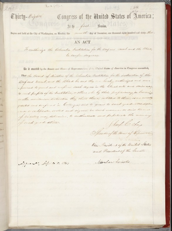 The charter for Galluadet University: April 8, 1864, Public Law 43: An Act to authorize the Columbia Institution for the Deaf & Dumb and the Blind to confer degrees.