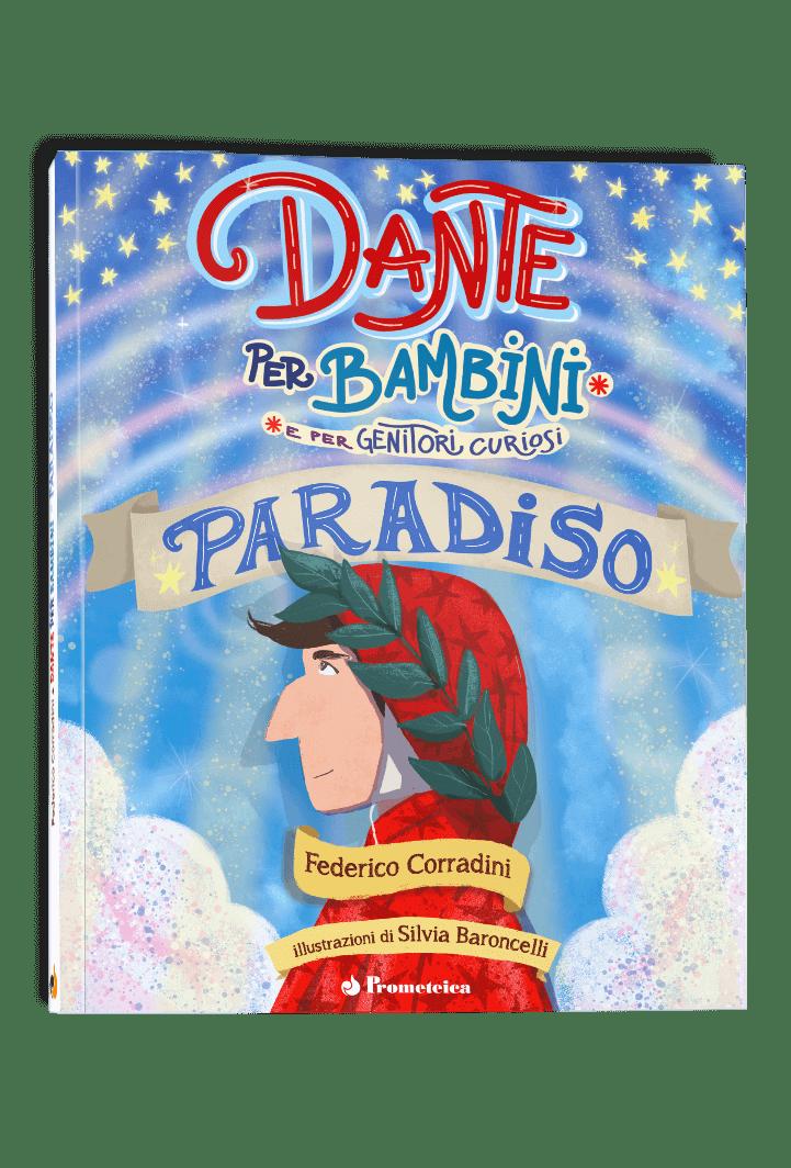 Dante per Bambini e Genitori Curiosi, libro Paradiso 1   Prometeica