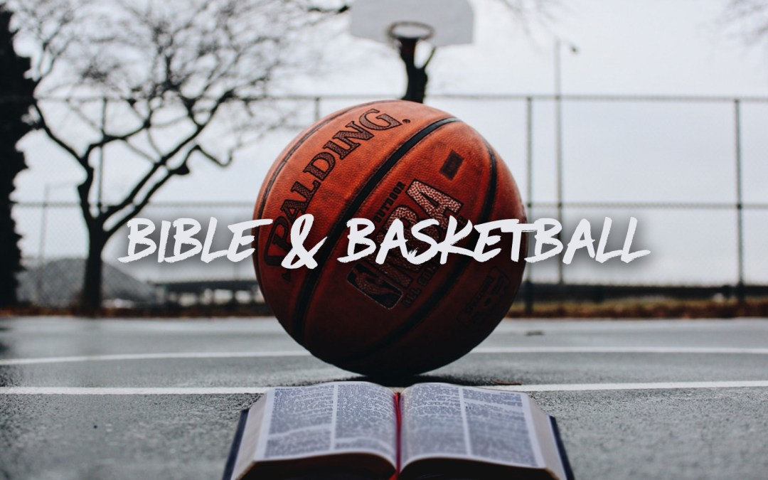 Bible & Basketball