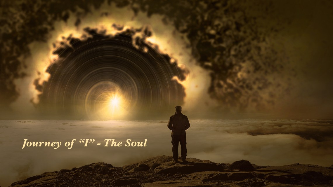 Journey of I – The Soul