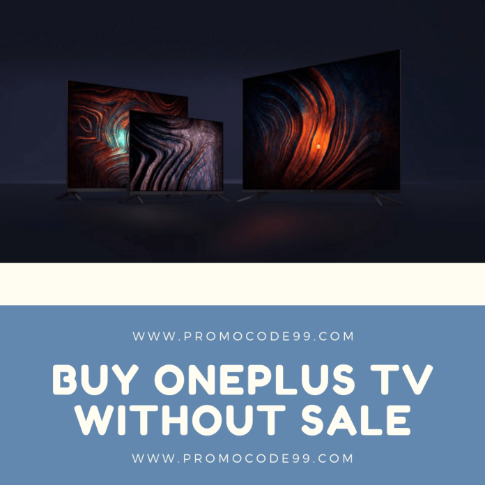 Trick to buy OnePlus Smart TVs Without Sale