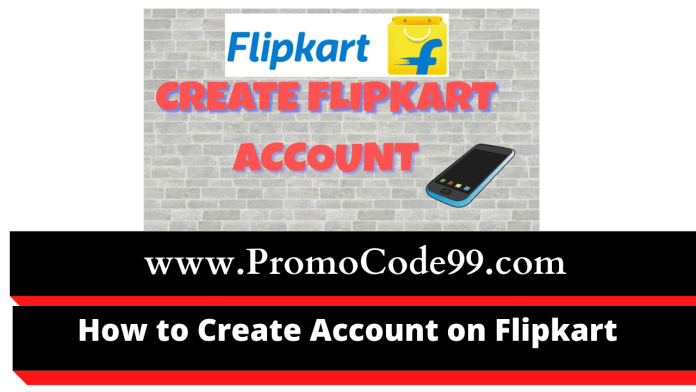 How to Sign Up and Create Account on Flipkart – [Beginners Guide]