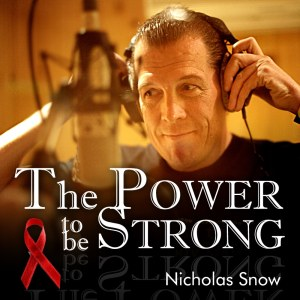 """Nicholas Snow's """"The Power to Be Strong"""" HIV Testing/Safer Sex Awareness Anthem, the music video of which is subtitled in 21 languages."""