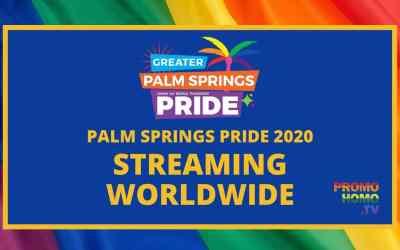 Streaming Worldwide: Palm Springs Pride 2020! (Nov 6-8) | PromoHomo.TV