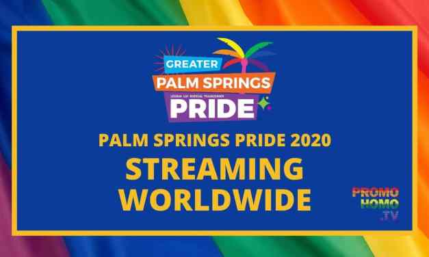 Streaming Worldwide: Palm Springs Pride 2020! (Nov 6-8) | PromoHomo.TV
