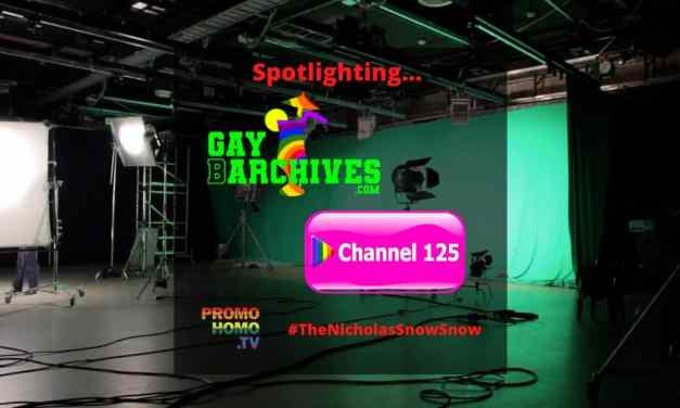 Spotlighting the Gay Barchives Project, as well as the All New Channel 125