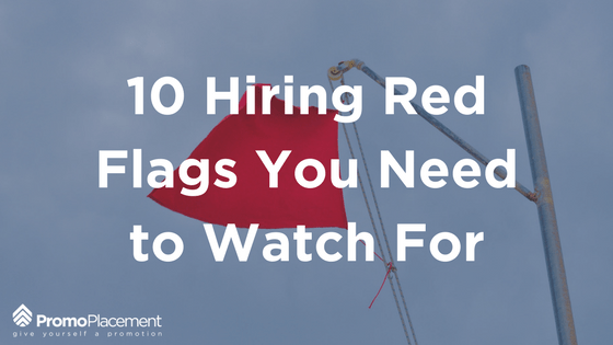 10 Hiring Red Flags You Need to Watch For