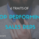 6 Traits of Top Performing Sales Reps