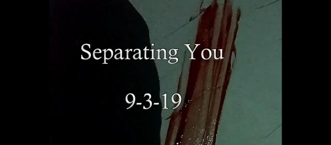 SEPARATING YOU