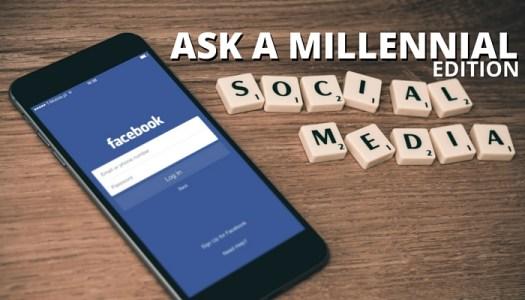 ASK A MILLENNIAL