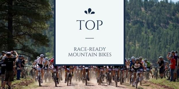 Top Race ready mountain bikes