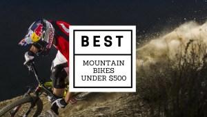 Top mountain bikes under 500