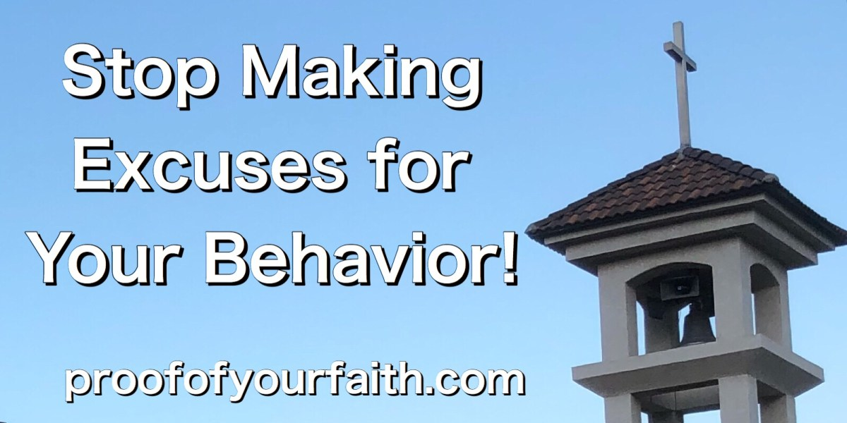 Stop Making Excuses for Your Behavior!