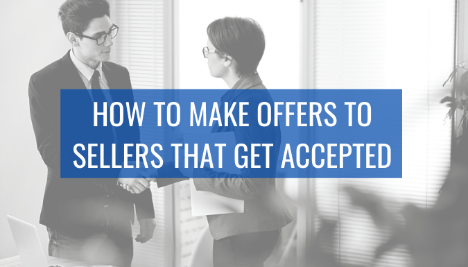 How to make Offers to Sellers that get Accepted
