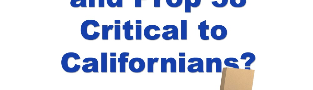 Why is Proposition 13 and Proposition 58 Critical to Californians?