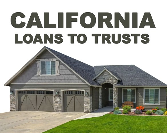 California Loans to Trusts