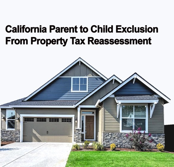 California Parent to Child Exclusion From Property Tax Reassessment