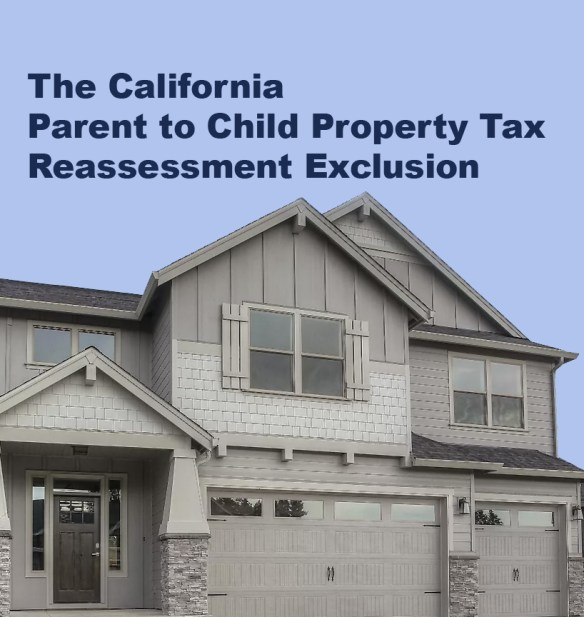 California Parent to Child Property Tax Exclusion