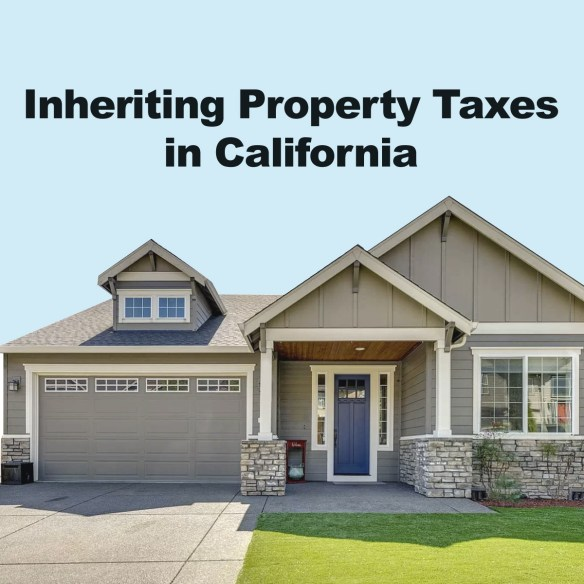 Inheriting Property Taxes in California