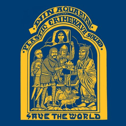 Djin Aquarian & Plastic Crimewave Sound | Save The World | LP | 760137999713