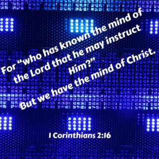 """Colored photograph of computer servers  - dark blue with grid patterns of white lights. Scripture verse superimposed. """"For who has the mind of the Lord that he may instruct Him?"""" But we have the mind of Christ. I Corinthians 2:16. Immorality psyop."""