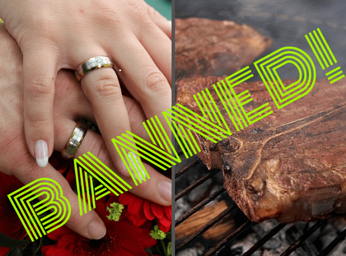 "Colored graphic. 2 photos, one of hands entwined, wearing wedding rings. The other of steak on the barbeque grill. The word ""banned"" in stripey lime green capital letters diagonally placed across it. One flesh."