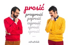 11 друзей польского глагола prosić