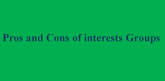 Pros and cons of interests groups