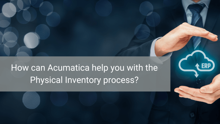 Cover Photo Blog How can Acumatica help you with the Physical Inventory process?