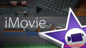 iMovie 10.1.14 Crack Torrent 2020 For (Windows & Mac) Free Download