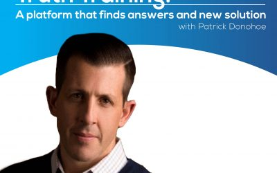 Truth Training: A Platform That Finds Answers And New Solutions with Patrick Donohoe – Episode 137