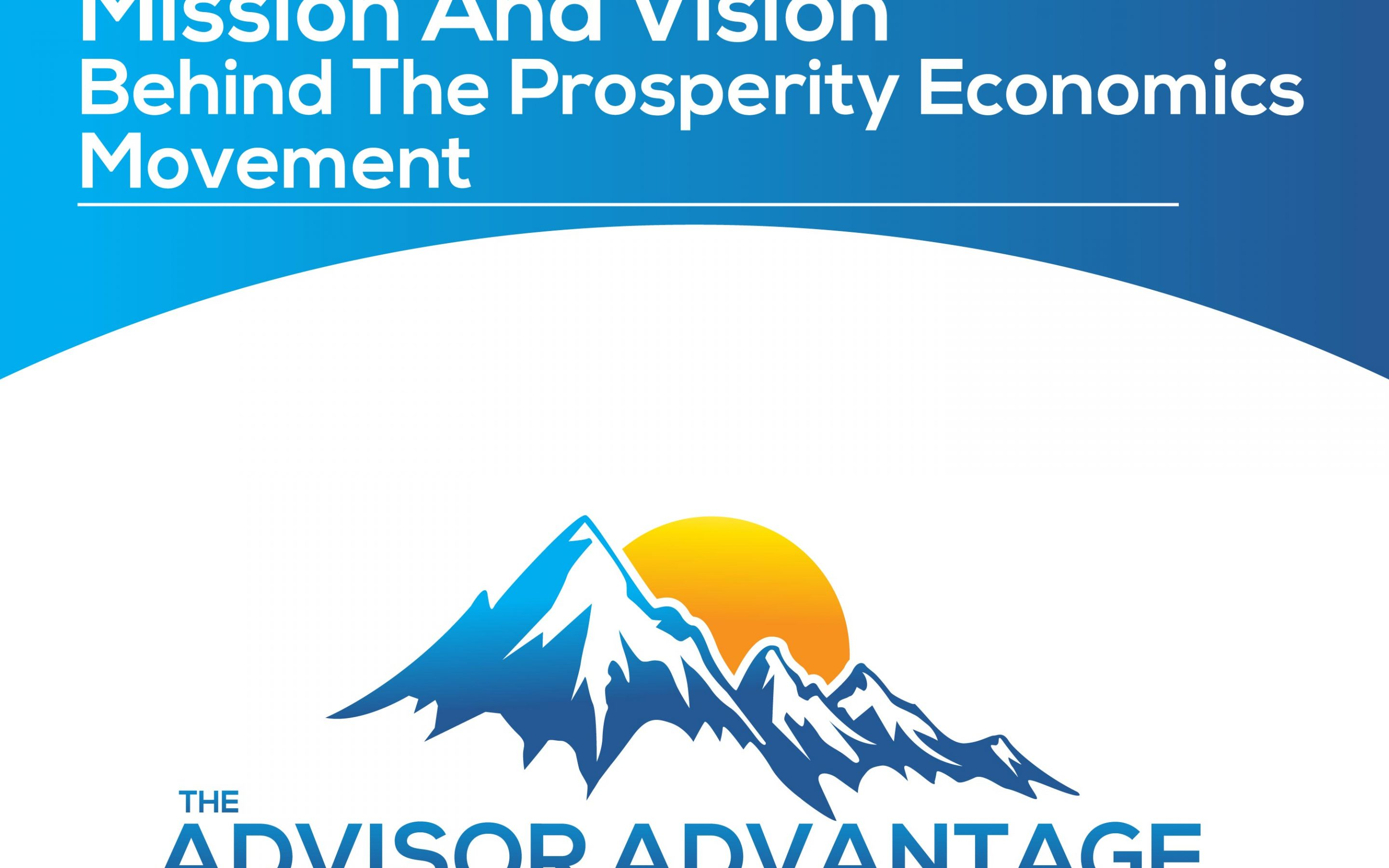 Mission and Vision Behind the Prosperity Economics Movement – Episode 164
