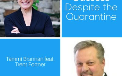 Success Despite the Quarantine with Trent Fortner – Episode 190