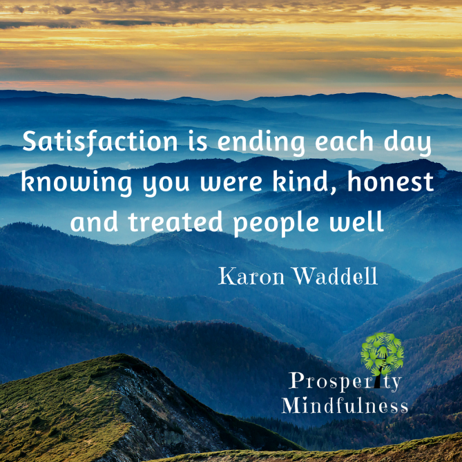 Satisfaction is ending each day#2.prosperitymindfulness.449