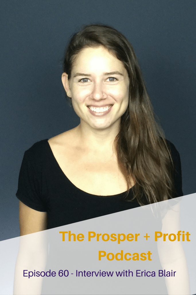 The Prosper + Profit Podcast Interviews Erica Blair, a personal branding strategist to share your story