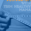 Lost 22 lbs with Trim Healthy Mama Postpartum