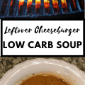 Leftover Low Carb Bacon Cheeseburger Soup Cover