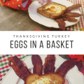 Thanksgiving Turkey Eggs in a Basket Breakfast for kids