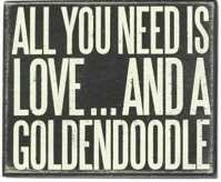 All You Need is Love & a Goldendoodle Box Decor Sign for the Dog Mom
