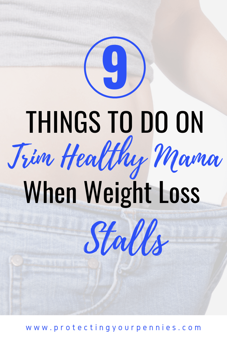 9 Things To Do On THM when Weight Loss Stalls. If you are a beginner or even if you have been losing on Trim Healthy mama but you have hit a stall, this will give you ideas to start your weight loss journey again.